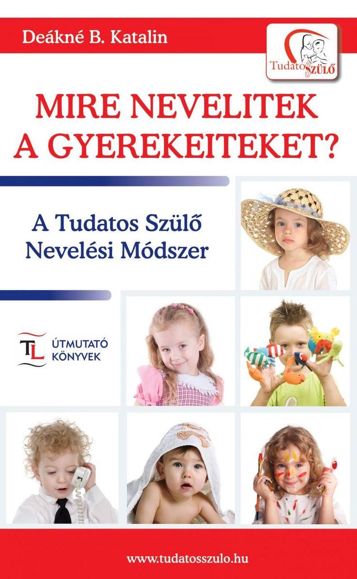 Mire nevelitek a gyerekeiteket? (könyv) - Deákné B. Katalin | rukkola.hu