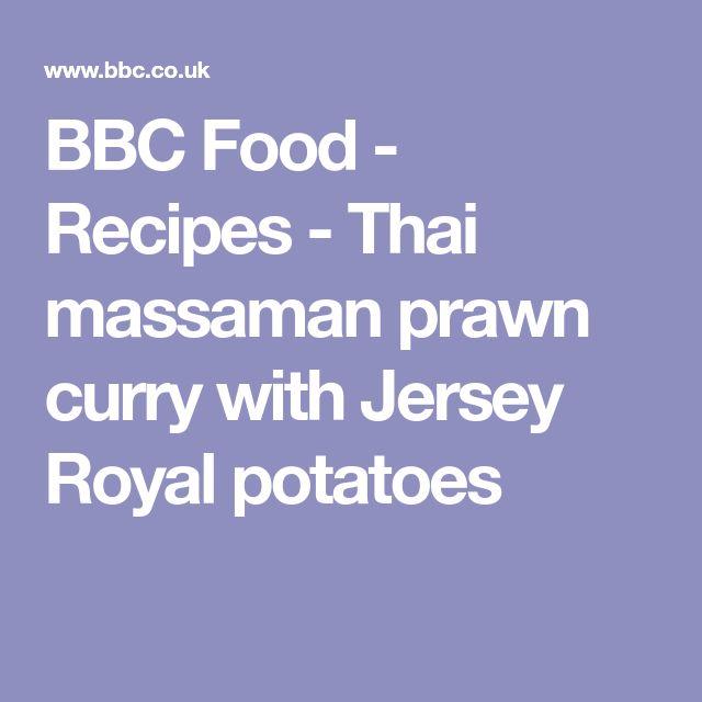 BBC Food - Recipes - Thai massaman prawn curry with Jersey Royal potatoes