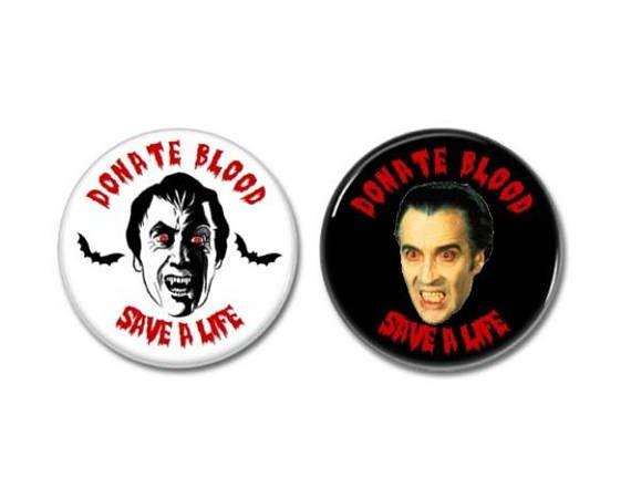 Donate Blood Save A Life Medical Alert Buttons.  #donateblood #giveblood #savealife #dracula #cristopherlee #medicalalert