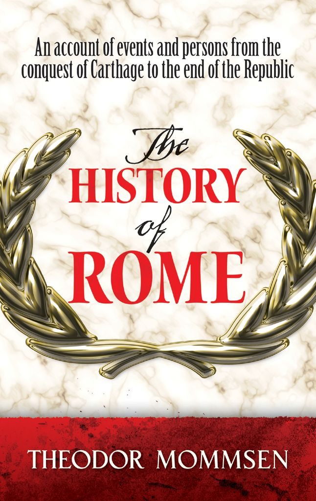 The History of Rome by Theodor Mommsen  'One of the imperishable books of history.' — The History Book Club Review. This abridged edition makes the great German scholar's multi-volume work accessible to a larger audience. Rivaling Gibbon, Macaulay, and Burckhardt in its scope and power, it chronicles Roman society and government from the second century BC to the end of the Republic and rise of Julius Caesar — and helped earn Mommsen the 1902 Nobel Prize in...
