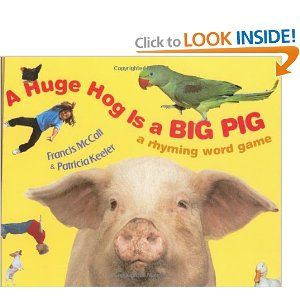 A Huge Hog Is a Big Pig: A Rhyming Word Game: Keeler Patricia McCall Francis: Introduce hinky pinkies