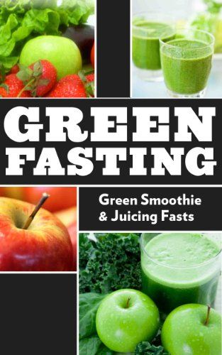 Wanting to do a juice or smoothie fast but not sure where to start? Green Fasting: Green Smoothie & Juicing Fasts is the perfect beginners guide  …