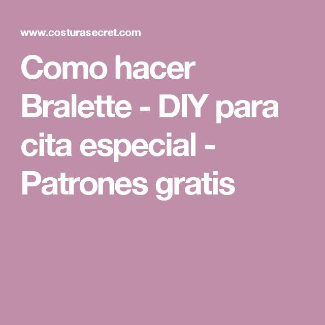 Como hacer Bralette - DIY para cita especial - Patrones gratis