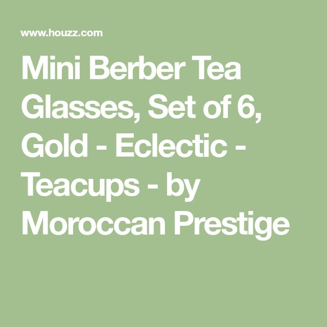 Mini Berber Tea Glasses, Set of 6, Gold - Eclectic - Teacups - by Moroccan Prestige