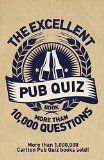 The Excellent Pub Quiz Book. A collection of more than 10,000 pub-quiz questions on a huge variety of subjects. http://www.goodspiritsonline.com/#Guides
