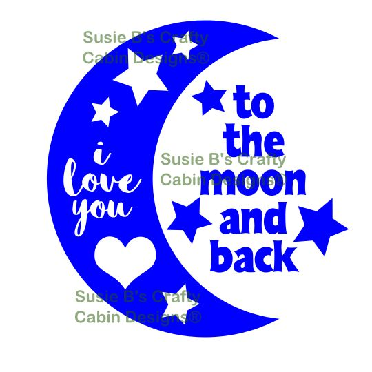 Download I Love You to the Moon and Back - SVG file | Products ...