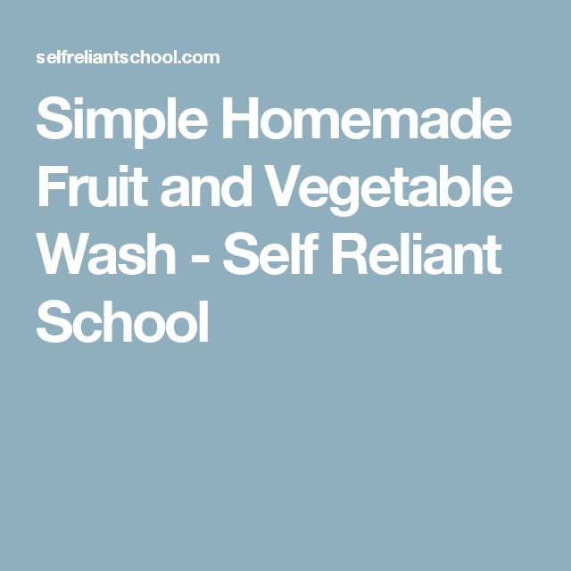Simple Homemade Fruit and Vegetable Wash - Self Reliant School