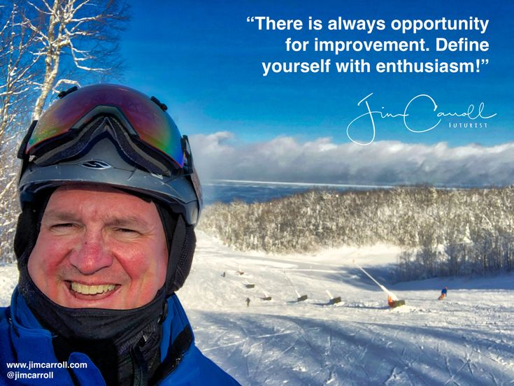 There is always opportunity for improvement. Define yourself with enthusiasm! -#Futurist Jim Carroll  A different stage! A different focus!  I didnt take up skiing until the age of 39 - and it was one of the smartest things Ive ever done. Read my story at Why We Ski at http://ift.tt/2lhmEp3  In it there is a quote from Viscount Anthony Knebsworth What I really feel is that if on a pair of skis  I forget everything but the joys of living Nothing could be more true!  Skiing is all about…