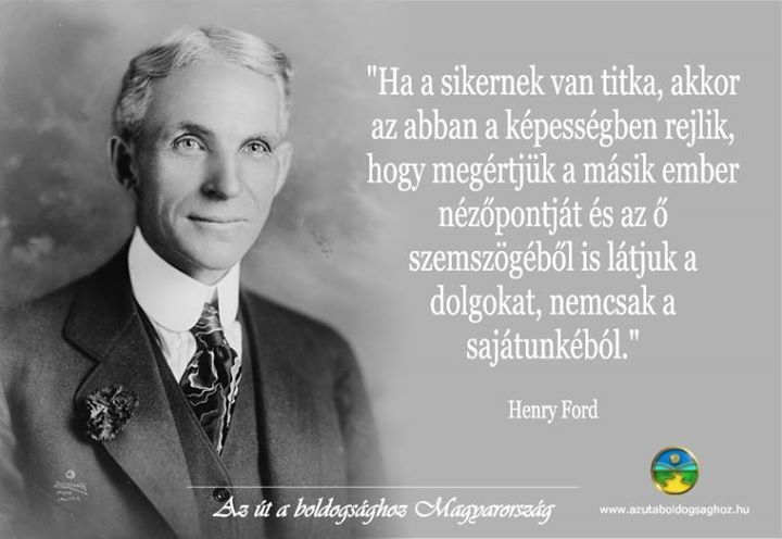 Henry Ford idézete az eltérő nézőpontok figyelembevételének fontosságáról. A kép forrása: Az Út a Boldogsághoz Magyarország # Facebook