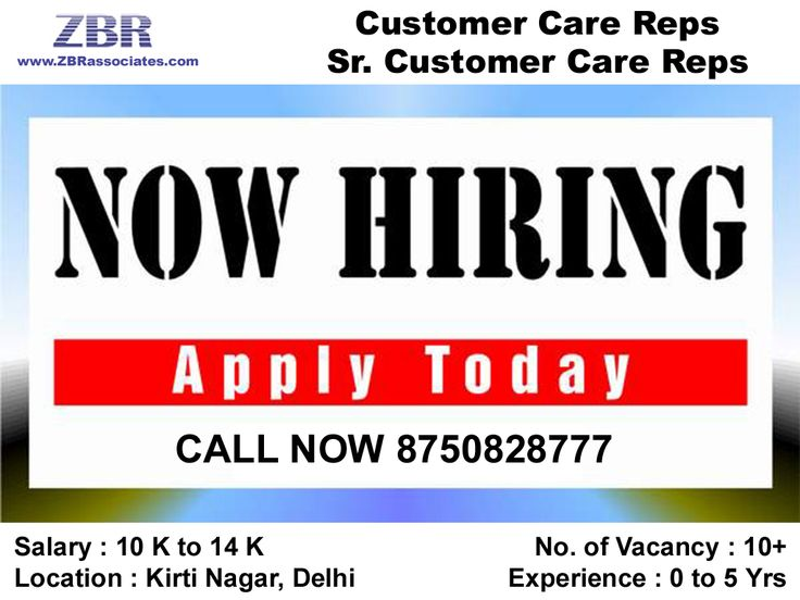 Job Description : Customer Care Reps / Sr. Customer Care Reps No. of Vacancy : 10+ (*Females only) Salary : 10 K to 14 K Location : Kirti Nagar, Delhi Experience : 0 to 5 Years Qualification : Grads/Under Grads can also apply Note : We don't respond via Email. So please give us a call on the below given number or send us an email on hr1@zbrassociates.com Interested Candidates Call Now 8750828777 (NEHA).