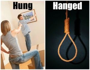 Hung vs. hanged. Things are hung. People are hanged. Hanged is used when people are put to death with a rope!