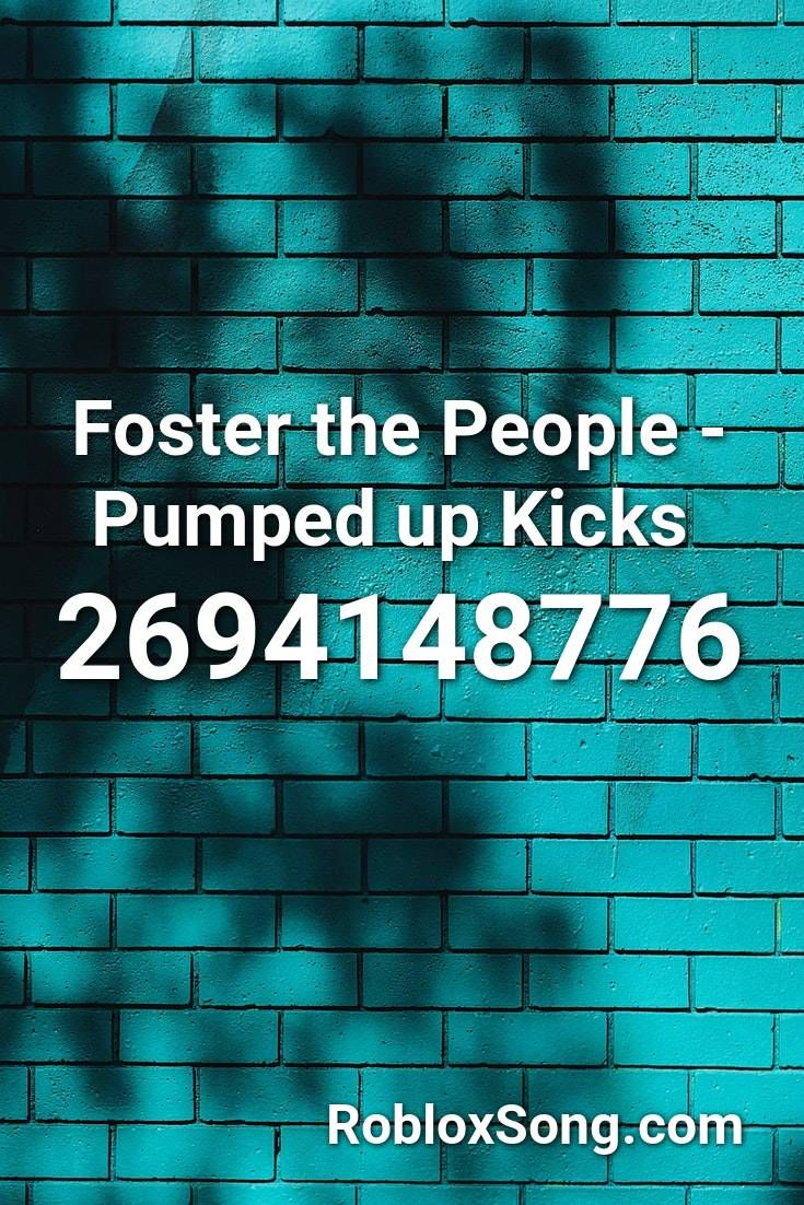 Foster The People Pumped Up Kicks Roblox Id Roblox Music Codes