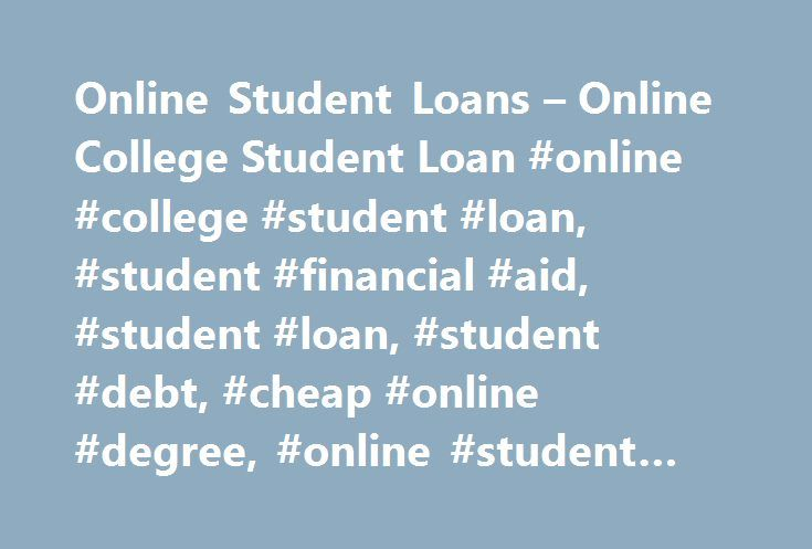 Online Student Loans – Online College Student Loan #online #college #student #loan, #student #financial #aid, #student #loan, #student #debt, #cheap #online #degree, #online #student #loans http://interior.nef2.com/online-student-loans-online-college-student-loan-online-college-student-loan-student-financial-aid-student-loan-student-debt-cheap-online-degree-online-student-loans/  # Should You Get a Student Loan to Attend Online College? Ivan Sanchez is two months behind on his online college…