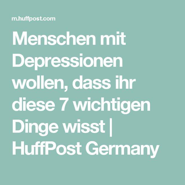 Menschen mit Depressionen wollen, dass ihr diese 7 wichtigen Dinge wisst | HuffPost Germany