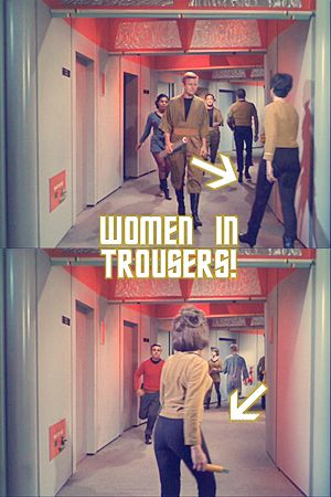 Star Trek: The Original Series - 1.01: The Man Trap  It's the rare sight of Women of Enterprise in Trousers in the original series. Bask in the glory.