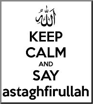 The Power of Istighfar – Astaghfirullah (I seek forgiveness of Allah)
