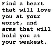 Love you at your worst, hold you at your weakest = true