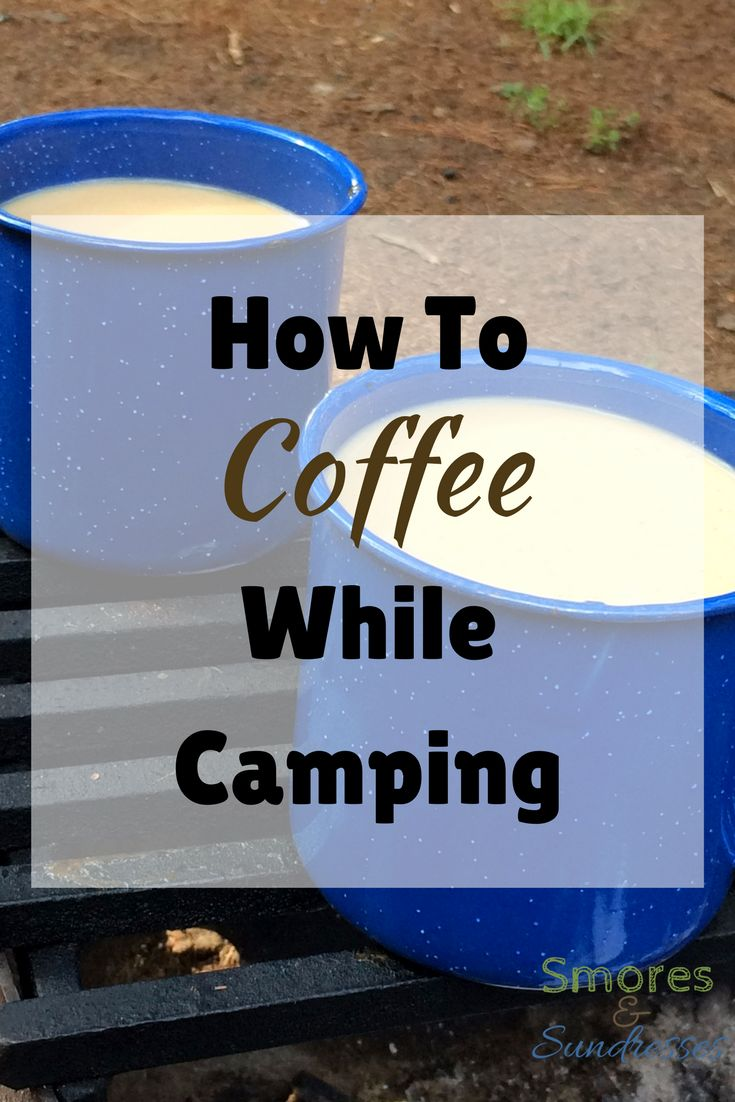 How To Coffee While Camping - Smores and Sundresses #coffee #campingtips