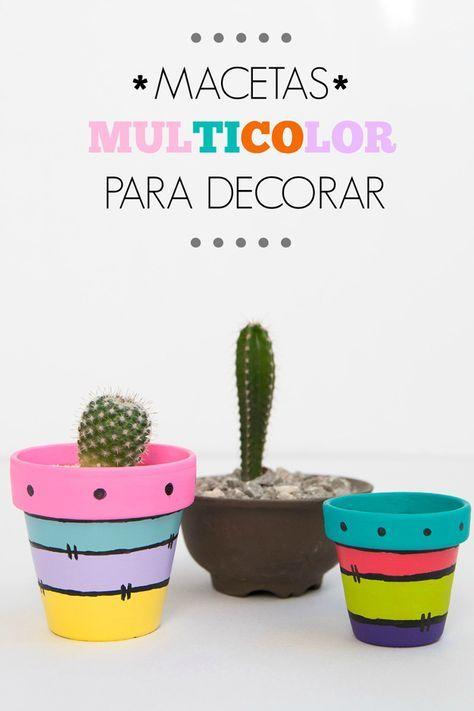 Macetas multicolor para decorar                                                                                                                                                      Más