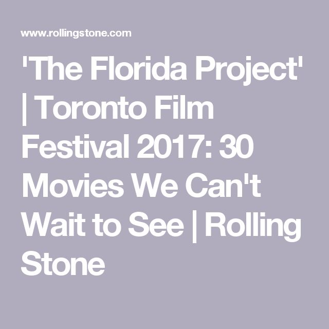 'The Florida Project' | Toronto Film Festival 2017: 30 Movies We Can't Wait to See | Rolling Stone