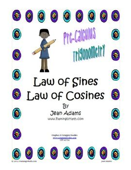 FREE ITEM ---To build an understanding of the Law of Sines and the Law of Cosines for Algebra 2 Honors, Pre-Calculus, Trigonometry, and College Algebra students by providing concentrated practice.Students will complete 11 questions related to mastery of the Law of Sines, the Law of Cosines, Herons Formula, and practical applications related to these concepts of upper level mathematics courses.Thanks for browsing around my store!