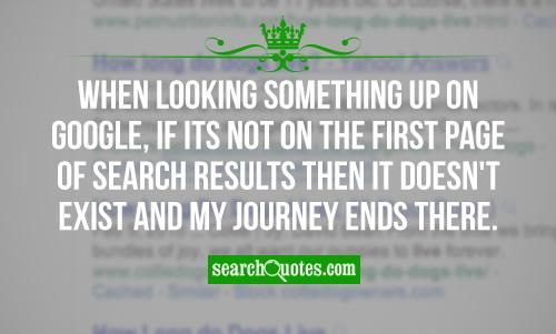 When looking something up on Google, if its not on the first page of search results then it doesn't exist and my journey ends there.