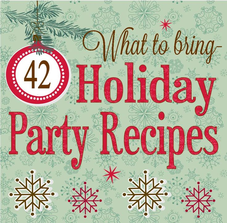 42 Christmas Holiday Party Recipes Appetizers New Years Eve