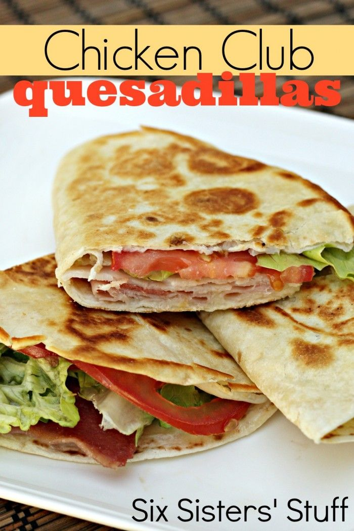 Chicken Club Quesadillas from SixSistersStuff.com. A great, light dinner!