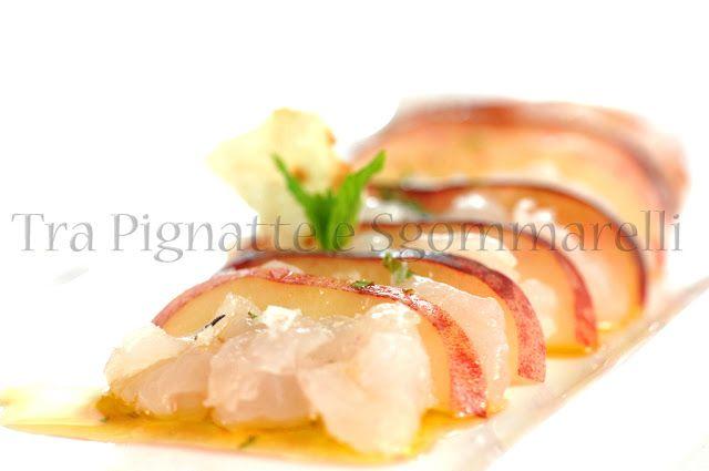 Carpaccio di scorfano e pesca tabacchiera, con emulsione all'aceto di lamponi e menta e fiocchi di sale piccanti | Tra pignatte e sgommarelli