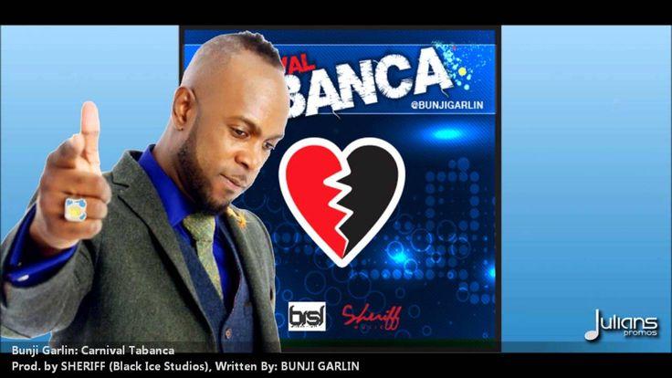 New Bunji Garlin - CARNIVAL TABANCA [2013 | 2014 Trinidad Release][Produced By Sheriff] #trinidad #soca #carnival