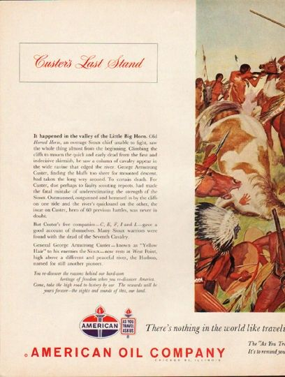 """1962 AMERICAN OIL COMPANY vintage magazine advertisement """"Custer's Last Stand"""" ~ Custer's Last Stand - It happened in the valley of the Little Big Horn. Old Horned Horse, an overage Sioux chief unable to fight, saw the whole thing almost from the ..."""