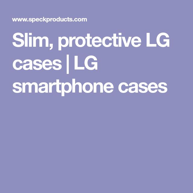 Slim, protective LG cases | LG smartphone cases