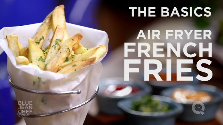 How to Make French Fries in an Air Fryer  - The Basics on QVC - YouTube