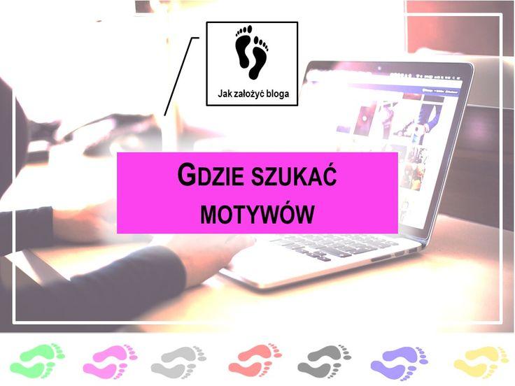 Gdzie szukać motywów na bloga?
