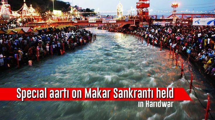 Special aarti on Makar Sankranti held in Haridwar