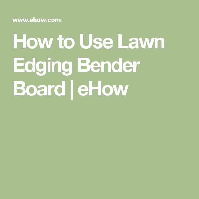 How to Use Lawn Edging Bender Board | eHow