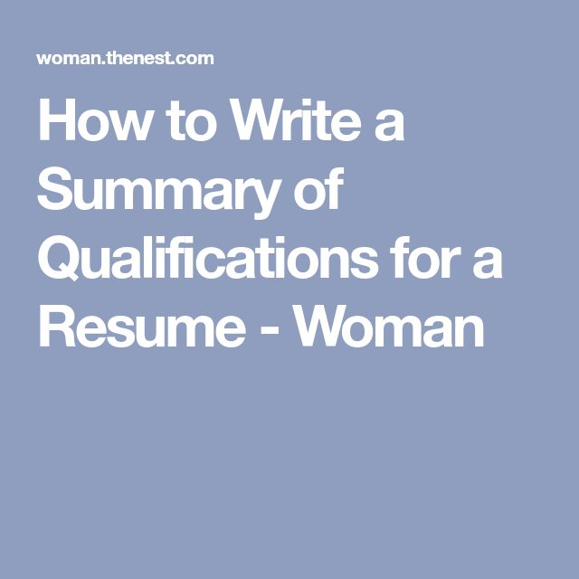 How to Write a Summary of Qualifications for a Resume - Woman