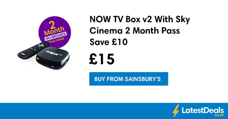 NOW TV Box v2 With Sky Cinema 2 Month Pass Save £10, £15 at Sainsbury's