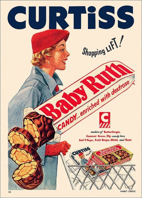 "Curtiss Baby Ruth - now enriched with dextrose! Remember what you had to watch for in these during the hot summer? It starts with a  ""W""!!"