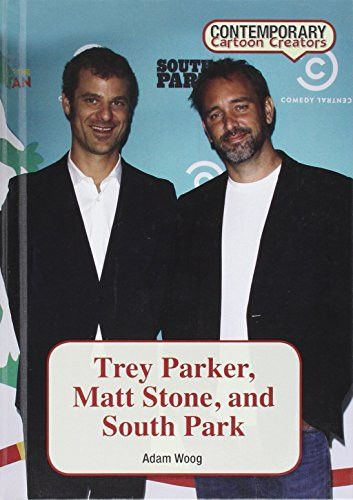 Trey Parker, Matt Stone, and South Park (Contemporary Cartoon Creators)
