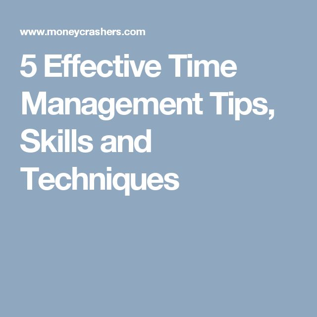 5 Effective Time Management Tips, Skills and Techniques