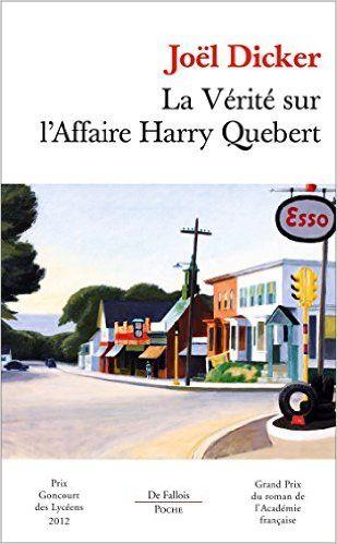 Amazon.fr - La vérité sur l'Affaire Harry Quebert - Prix Goncourt des lycéens 2012 et Grand Prix du Roman de l'Académie française 2012 - Joël Dicker - Livres