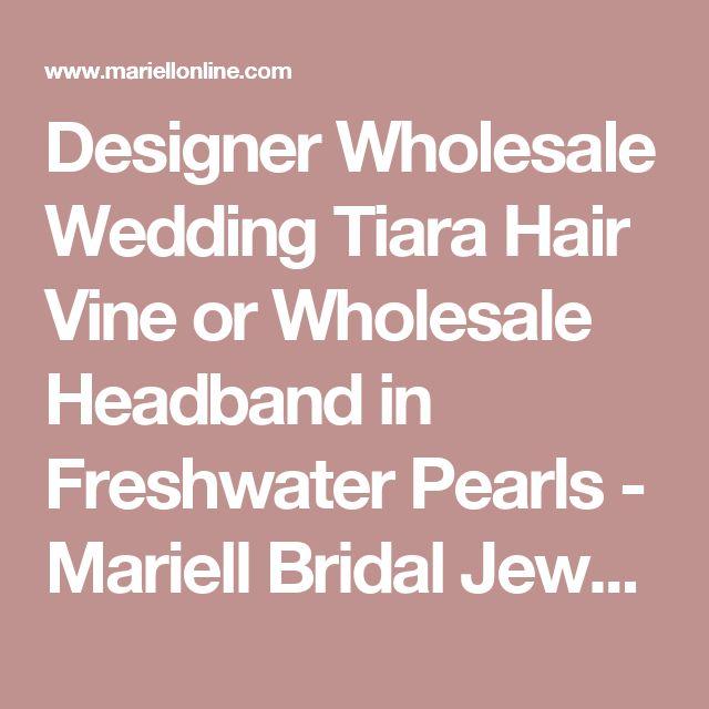 Designer Wholesale Wedding Tiara Hair Vine or Wholesale Headband in Freshwater Pearls - Mariell Bridal Jewelry & Wedding Accessories