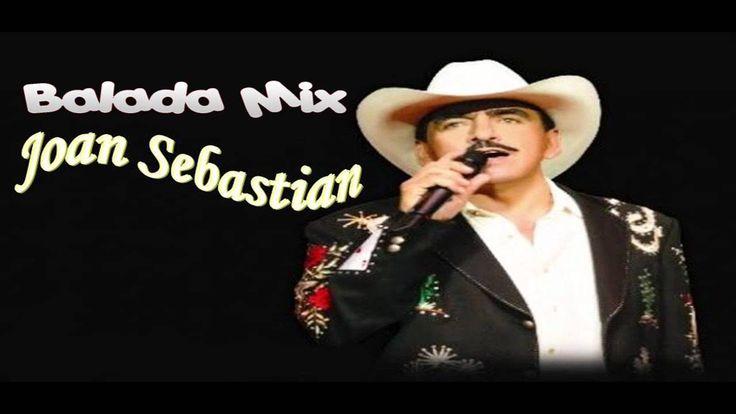 Balada Mix Joan Sebastian Musica Romantica En Español Balada Musica Romantica