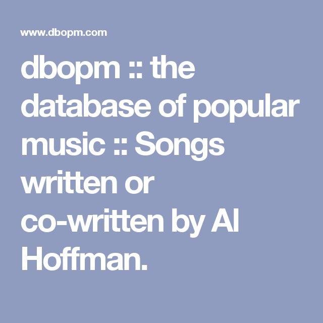 dbopm :: the database of popular music :: Songs written or co-written by Al Hoffman.