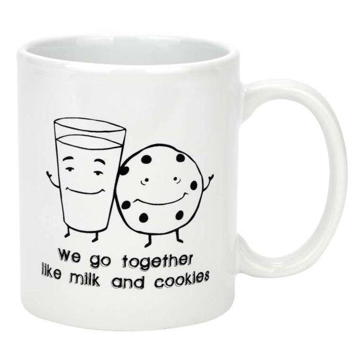 Mug- We go together like milk and cookies