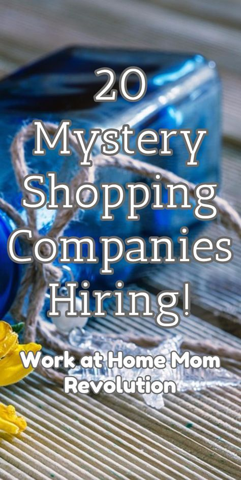 20 Mystery Shopping Companies Hiring! / Work at Home Mom Revolution