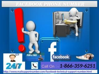 Use Facebook Phone Number 1-866-359-6251 to Add Frame on FB Profile Picture Sometimes you don't get notified on Facebook by which you can miss something important. But if you don't want to miss anything on your timeline, then dial our absolutely toll-free Facebook Phone Number 1-866-359-6251 and find who posted on your timeline. To get connected with our techies dial our number immediately. For more information: - http://www.mailsupportnumber.com/facebook-technical-support-number.html