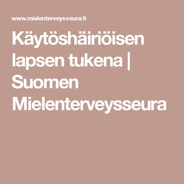 Käytöshäiriöisen lapsen tukena | Suomen Mielenterveysseura