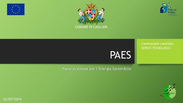 Presentazione del PAES di Cagliari - Piano di Azione per l'Energia Sostenibile by Matteo Cocco-Ortu via slideshare
